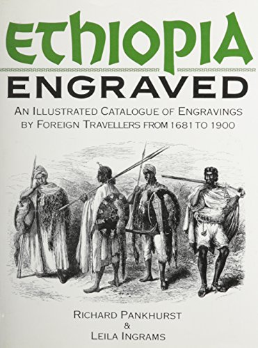 Ethiopia Engraved: An Illustrated Catalogue of Engravings by Foreign Travellers from 1681 to 1900 -