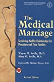 [(The Medical Marriage : Sustaining Healthy Relationships for Physicians and Their Families)] [By (author) Mary O. Sotile] published on (March, 2000)