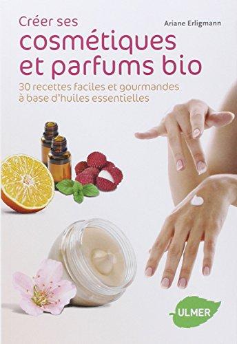 Créer ses cosmétiques et parfums bio