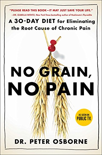 No Grain, No Pain: A 30-Day Diet for Eliminating the Root Cause of Chronic Pain (English Edition) - Food Fast Free Gluten