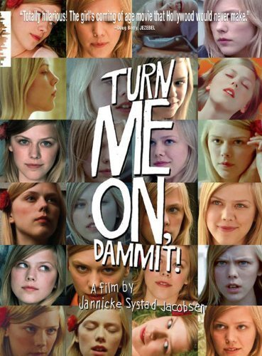 Turn Me On, Dammit! by New Yorker Films