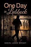 [(One Day in Lubbock)] [By (author) Daniel Lance Wright] published on (February, 2014)