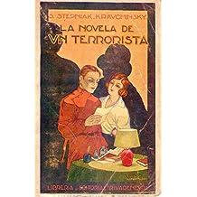 LA NOVELA DE UN TERRORISTA. Obra inédita en castellano. Traducción directa del ruso por N. Tasin