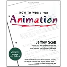 How to Write for Animation by Jeffrey Scott (2002-06-24)