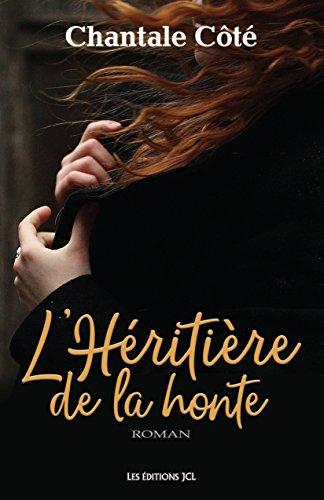 Best Price On PDF LHeritiere De La Honte French Edition By Chantale Cote