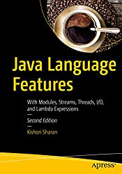 Java Language Features: With Modules, Streams, Threads, I/O, and Lambda Expressions (English Edition)