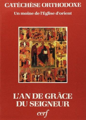 Catéchèse orthodoxe. L'An de grâce du Seign...