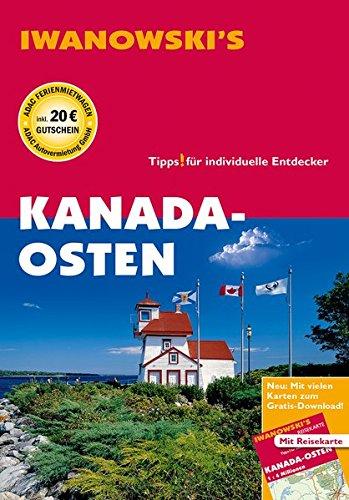 Kanada-Osten - Reiseführer von Iwanowski: Individualreiseführer (2015 Reiseführer Kanada)