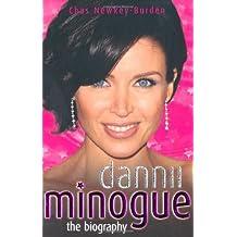Dannii Minogue: The Biography by Chas Newkey-Burden (2010-09-06)