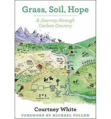 [(Grass, Soil, Hope: A Journey Through Carbon Country)] [Author: Courtney White] published on (June, 2014)