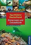 Tauchführer Deutschland. Binnenseen und Ostküste - Alena Steinbach, Dietmar Steinbach