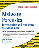 Malware Forensics: Investigating and Analyzing Malicious Code by Cameron H. Malin (2008-06-30)