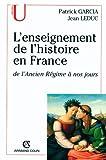 L'enseignement de l'histoire en France - De l'Ancien Régime à nos jours