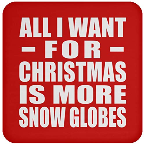 (All I Want For Christmas Is More Snow Globes - Coaster Red/One Size, Untersetzer Bierdeckel Rutschsicher Kork Korkunterschicht, Geschenk für Geburtstag, Weihnachten)