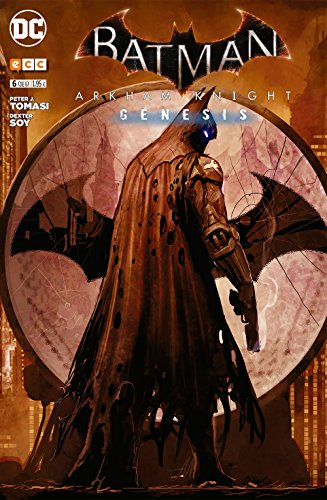 BATMAN: ARKHAM KNIGHT - GENESIS 6 (Batman: Arkham Knight - Génesis)
