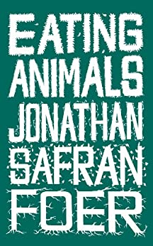 Eating Animals von [Foer, Jonathan Safran]