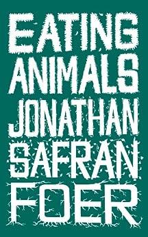 Eating Animals par [Foer, Jonathan Safran]