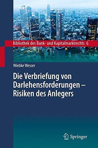 Die Verbriefung von Darlehensforderungen - Risiken des Anlegers (Bibliothek des Bank- und Kapitalmarktrechts, Band 6)