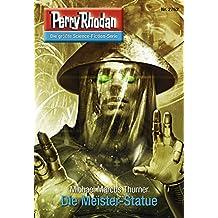 "Perry Rhodan 2762: Die Meister-Statue (Heftroman): Perry Rhodan-Zyklus ""Das Atopische Tribunal"" (Perry Rhodan-Die Gröβte Science- Fiction- Serie)"