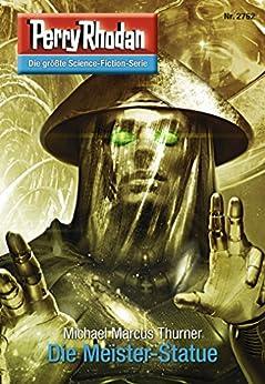 """Perry Rhodan 2762: Die Meister-Statue (Heftroman): Perry Rhodan-Zyklus """"Das Atopische Tribunal"""" (Perry Rhodan-Die Gröβte Science- Fiction- Serie) von [Thurner, Michael Marcus]"""