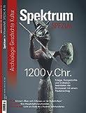 1200 v. Chr.: Kriege, Hungersnöte und Erdbeben beendeten die Bronzezeit mit einem Paueknschlag (Spektrum Spezial - Archäologie, Geschichte, Kultur) -