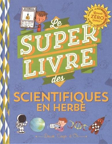 """<a href=""""/node/11027"""">Le super livre des scientifiques en herbe</a>"""