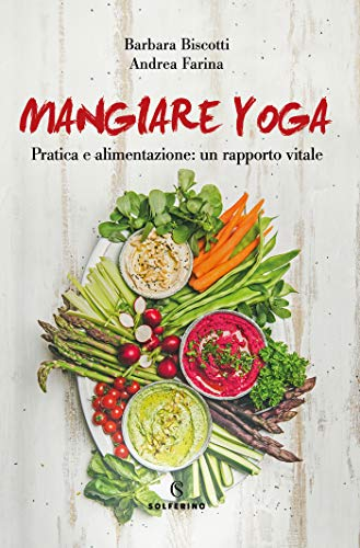 Mangiare yoga (Italian Edition) eBook: Barbara Biscotti, Andrea ...
