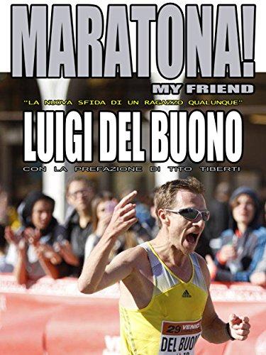 Maratona! My friend -