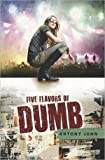 [Five Flavors of Dumb] (By: Antony John) [published: November, 2010]