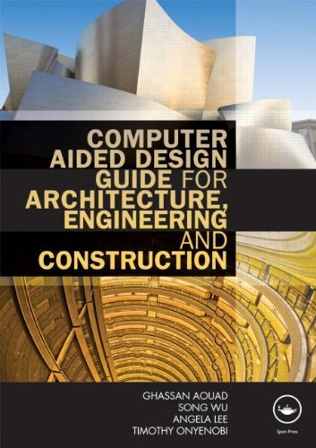 Computer Aided Design Guide for Architecture, Engineering and Construction by Ghassan Aouad (18-Nov-2011) Paperback