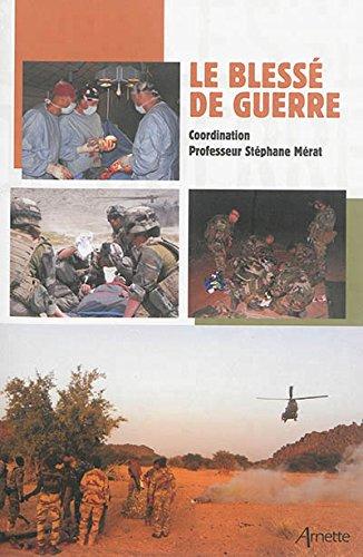 Le blessé de guerre par Stéphane Mérat