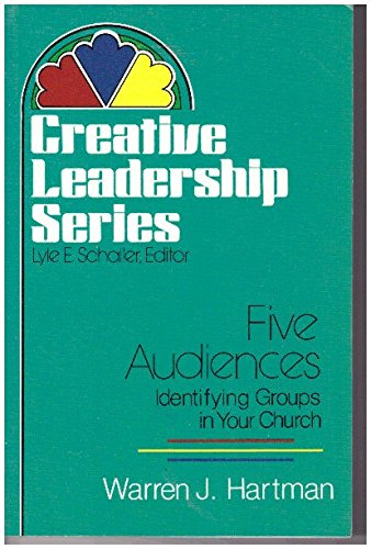 Five Audiences (Creative Leadership Series)