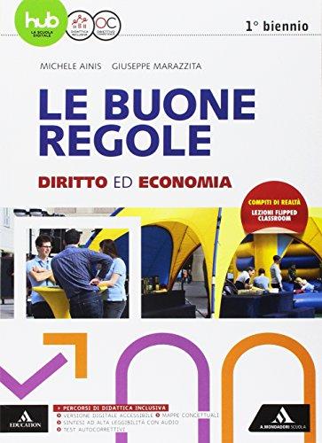 Le buone regole. Diritto economia. Per il primo biennio delle Scuole superiori. Con e-book. Con espansione online