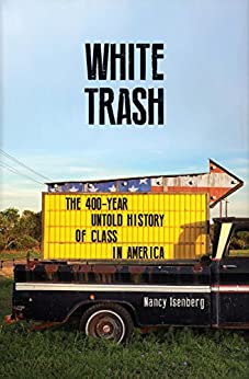 white-trash-the-400-year-untold-history-of-class-in-america-english-edition