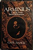 Arminius: A Study in the Dutch Reformation -