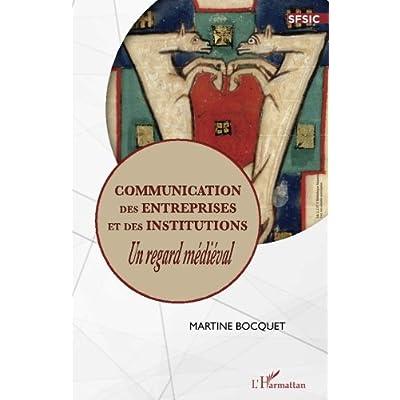 Communication des entreprises et des institutions: Un regard médiéval