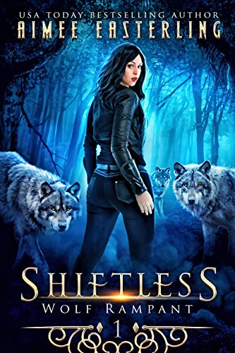 Shiftless: A Fantastical Werewolf Adventure (Wolf Rampant Book 1) (English Edition) -