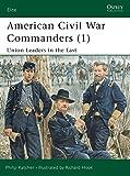 American Civil War Commanders (1): Union Leaders in the East: Union Leaders in the East Pt.1 (Elite)