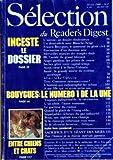 READER'S DIGEST SELECTION [No 492] du 01/02/1988 - BOUYGUES LE NUMERO 1 DE LA UNE - ENTRE CHIENS ET CHATS - L'INCESTE UN DOSSIER DOULOUREUX - UN DEMI-SIECLE AVEC BLANCHE-NEIGE - FRANCIS BOUYGUES LE SAMOURAI DU GENIE CIVIL - FASCINATION D'UN DIAMANT NOIR - MERVEILLES MURALES DES TEMPLES THAIS - 88 L'ANNEE DU GRAND BLIZZARD - ANGES GARDIENS DES PILOTES DE COURSE - SACHEZ GERER VOTRE CAPITAL-TEMPS - ATOUT COEUR A LA SAINT-VALENTIN - SANTE LA GRANDE MISERE DU SYSTEME SOVIETIQUE - MON AMI LE CORBUSI