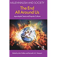 The End All Around Us: Apocalyptic Texts and Popular Culture (Millennialism and Society)