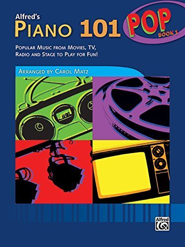 Alfred's Piano 101 Pop, Bk 1: Popular Music from Movies, TV, Radio and Stage to Play for Fun! by Carol Matz (2008-01-03)