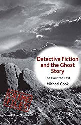 Detective Fiction and the Ghost Story: The Haunted Text (Crime Files)