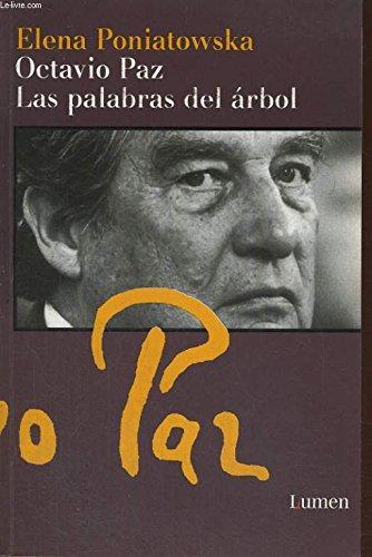Octavio Paz: las palabras del arbol por Elena Poniatowska