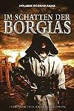 Image de Im Schatten der Borgias - Ein mysteriöser Mordfall aus der Zeit der Renaissance: Historischer Kriminalroman