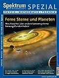 Ferne Sterne und Planeten: Was Forscher über andere Sonnensysteme herausgefunden haben (Spektrum Spezial - Physik, Mathematik, Technik)