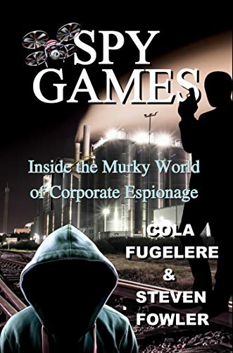 SPY GAMES: Inside the Murky World of Corporate Espionage book cover