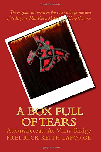 A Box Full of Tears: Askuwheteau at Vimy Ridge