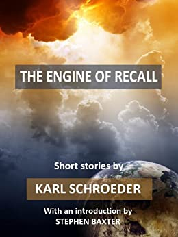 The Engine of Recall by [Schroeder, Karl]