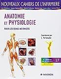 Anatomie et physiologie: Pour les soins infirmiers