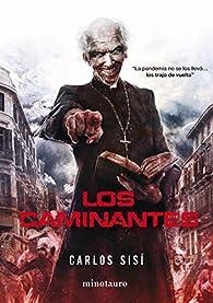 Los Caminantes nº 1: La pandemia no se los llevó... los trajo de vuelta par Carlos Sisí
